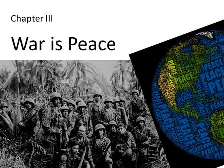 "Chapter III War is Peace. ""Eurasia comprises the whole of the northern part of the European and Asiatic land-mass, from Portugal to the Bering Strait."