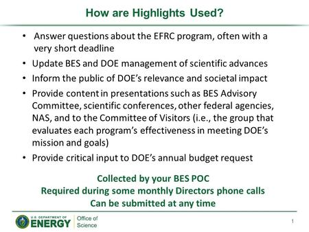 How are Highlights Used? 1 Answer questions about the EFRC program, often with a very short deadline Update BES and DOE management of scientific advances.