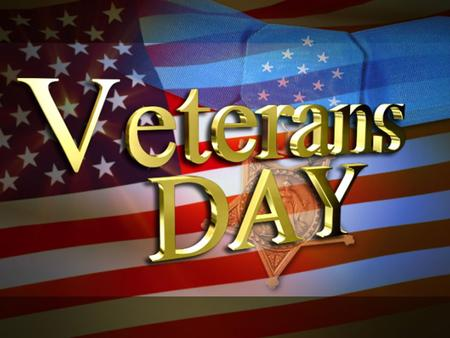 Veterans Day is a holiday observed on November 11 in the United States. It is dedicated to all those who have fought for the United States and to the.