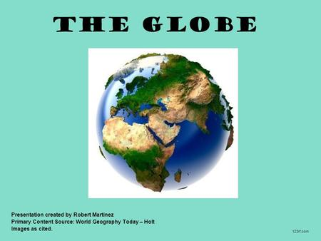 The Globe Presentation created by Robert Martinez