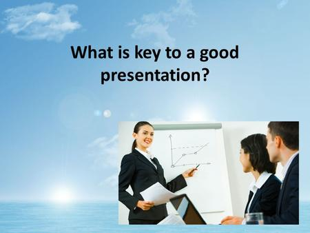 What is key to a good presentation?. The role of government III BTEC Business studies Level 2 Unit 1.