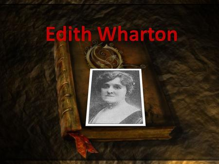 Edith Wharton Born: in 1862 Occupation: She was a Pulitzer Prize-winning American novelist, short story writer and designer. Died: in 1937.