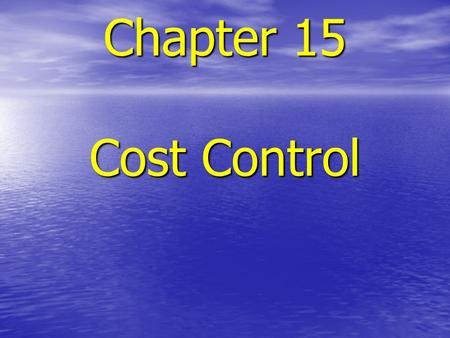 Chapter 15 Cost Control. Cost Management Cost estimating Cost estimating Cost accounting Cost accounting Project cash flow Project cash flow Company cash.