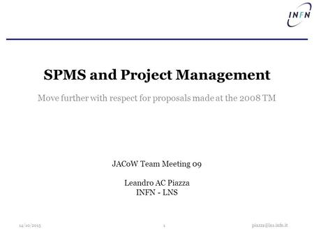 SPMS and Project Management Move further with respect for proposals made at the 2008 TM JACoW Team Meeting 09 Leandro AC.