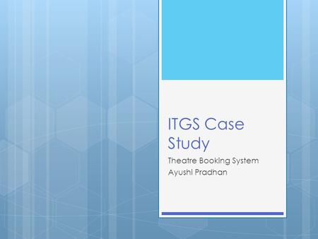 ITGS Case Study Theatre Booking System Ayushi Pradhan.