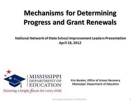Mechanisms for Determining Progress and Grant Renewals Mechanisms for Determining Progress and Grant Renewals National Network of State School Improvement.