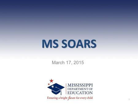 "MS SOARS March 17, 2015 1. What is MS SOARS? 2 MS SOARS "" When used right technology becomes an accelerator of momentum, not a creator of it."" -Jim Collins."