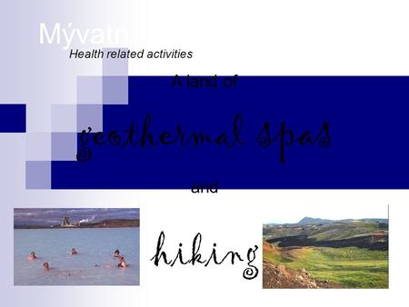 Mývatn Health related activities A land of and geothermal spas hiking.