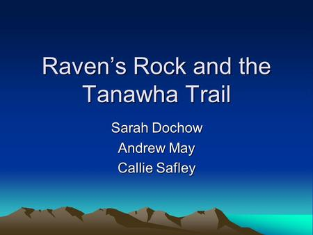 Raven's Rock and the Tanawha Trail Sarah Dochow Andrew May Callie Safley.