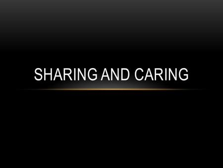 SHARING AND CARING. OUR COMMITMENT TO OUR COMMUNITY Our mission for community involvement is to assist and support individuals and organizations to help.
