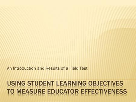 An Introduction and Results of a Field Test.  Julie Oxenford O'Brian  Director, Center for Transforming Learning and Teaching  Catalyzing and co-creating.