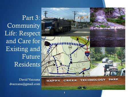  Part 3: Community Life: Respect and Care for Existing and Future Residents David Vazzana 1.