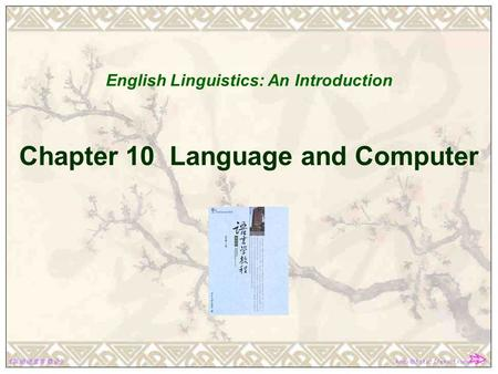 Chapter 10 Language and Computer English Linguistics: An Introduction.