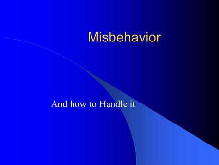 Misbehavior And how to Handle it. Outline Verbal intervention – Guidelines to using verbal intervention – Levels of verbal intervention Hints Questions.