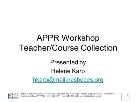 APPR Workshop Teacher/Course Collection Presented by Helene Karo Robert E. Lupinskie Center for Curriculum, Instruction and Technology.