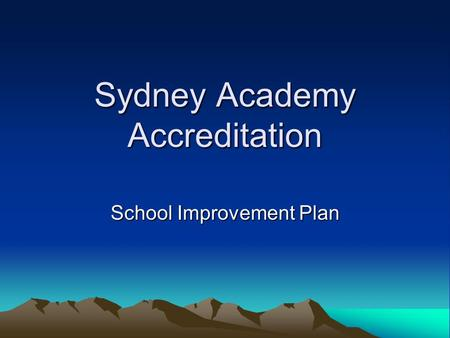 Sydney Academy Accreditation School Improvement Plan.