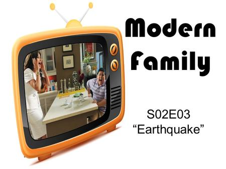 "Modern Family S02E03 ""Earthquake""."