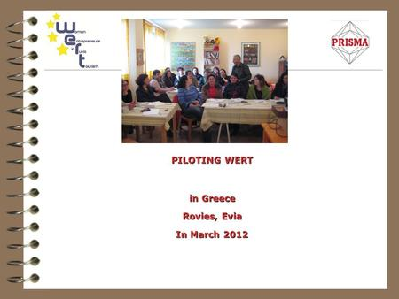 PILOTING WERT in Greece Rovies, Evia In March 2012.
