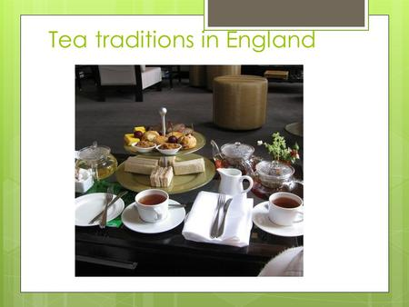 Tea traditions in England