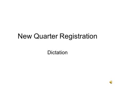 New Quarter Registration Dictation New Quarter Registration Thank ______ for working so hard this last quarter. I ________ you have __________ many things.