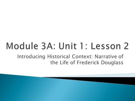 Introducing Historical Context: Narrative of the Life of Frederick Douglass.