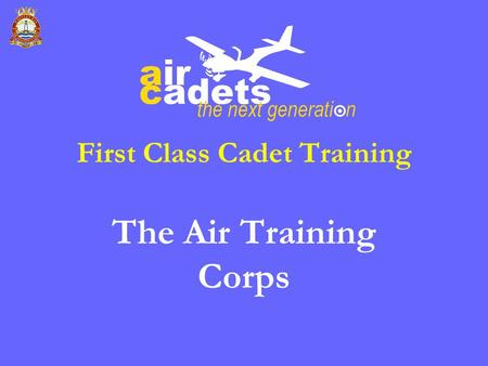 First Class Cadet Training The Air Training Corps.