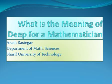 Arash Rastegar Department of Math. Sciences Sharif University of Technology Arash Rastegar Department of Math. Sciences Sharif University of Technology.