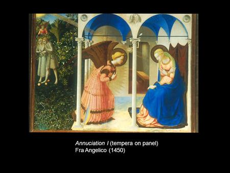 Annuciation I (tempera on panel) Fra Angelico (1450)