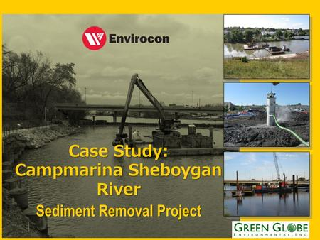 Case Study: Campmarina Sheboygan River Sediment Removal Project.