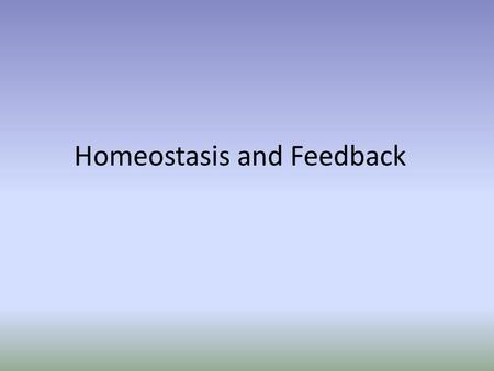Homeostasis and Feedback. Homeo = Similar Stasis = State Definition: Maintaining a stable internal environment within a narrow range - keeps proper function.