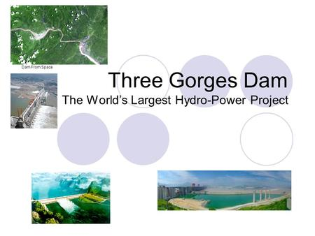Three Gorges Dam The World's Largest Hydro-Power Project Dam From Space.