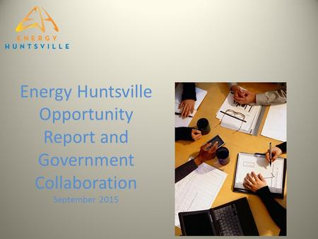 Energy Huntsville Opportunity Report and Government Collaboration September 2015.