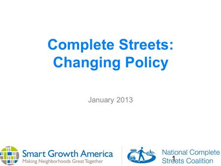 Complete Streets: Changing Policy 1 January 2013.