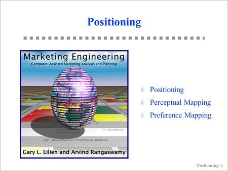 Positioning–1 Positioning G Positioning G Perceptual Mapping G Preference Mapping.