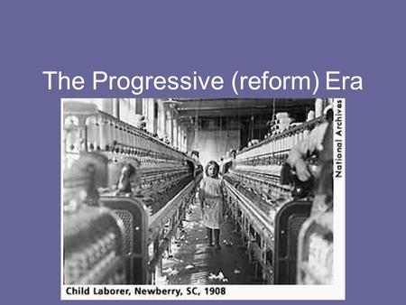 The Progressive (reform) Era. The Progressive Era What? A movement by people to correct the problems brought on by immigration & Industrialization. When?