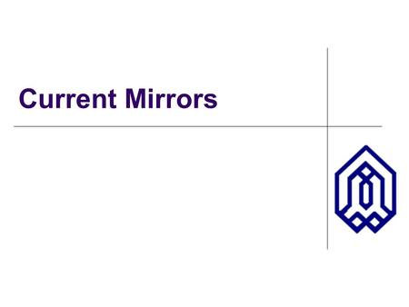 Current Mirrors. OUTLINE Cascode Stage (cont'd) supplementary remarks Current Mirrors Reading: Chapter 9.2.
