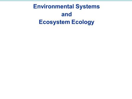 Environmental Systems and Ecosystem Ecology. Photosynthesis.