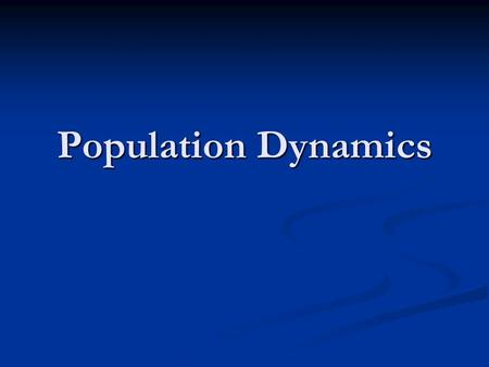 Population Dynamics. Exponential growth- means that as a population gets larger, it also grows faster.( J-shape) Exponential growth- means that as a population.