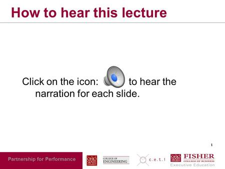 11 Partnership for Performance How to hear this lecture Click on the icon: to hear the narration for each slide.