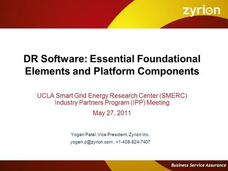 DR Software: Essential Foundational Elements and Platform Components UCLA Smart Grid Energy Research Center (SMERC) Industry Partners Program (IPP) Meeting.