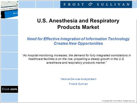 U.S. Anesthesia and Respiratory Products Market Need for Effective Integration of Information Technology Creates New Opportunities Medical Devices Analyst.