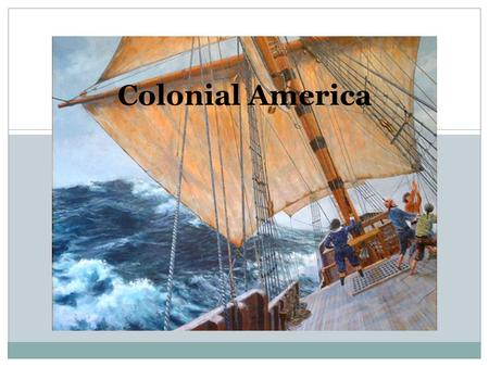 Colonial America. First Settlers 1620 - William Bradford came with a group of individuals from Europe and formed Plymouth Plantation. In the Fall of 1620.