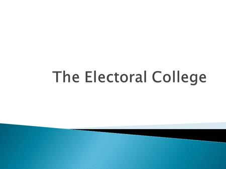  Article II Section I established the Electoral College  Each state choose electors according to a method the state legislatures set up and each state.
