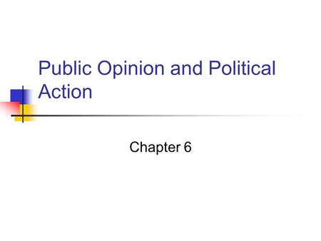 Public Opinion and Political Action Chapter 6. Introduction Some Basics: Demography The science of population changes. Census A valuable tool for understanding.