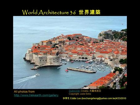 World Architecture 36 世界建築 All photos from   DubrovnikDubrovnik,Croatia,