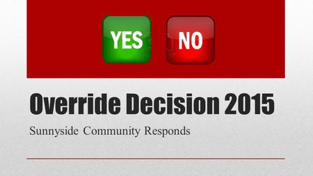 Override Decision 2015 Sunnyside Community Responds.