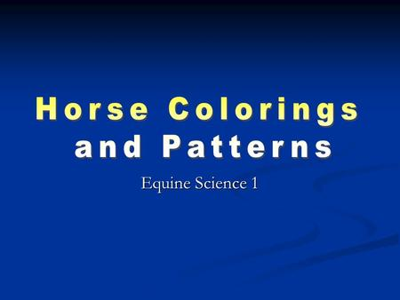 Equine Science 1. FADED BLACK (HAS A RUST TINT AND IS USUALLY CAUSED BY SUN) Jet BLACK (true black will not fade in the sun) All horses are genetically.