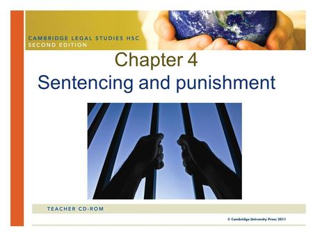 Chapter 4 Sentencing and punishment. In this chapter, you will look at the purposes and process of sentencing and the different factors affecting a sentencing.