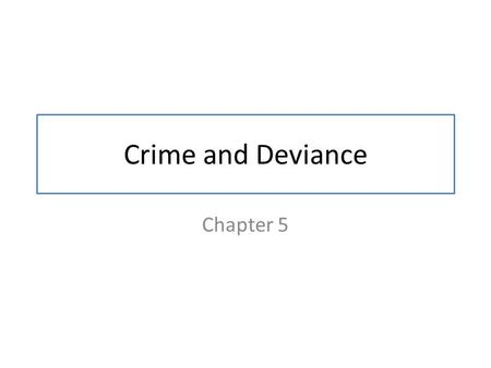 Crime and Deviance Chapter 5. Social Control and Deviance Social control regulates behavior within a society – Functionalists see it as indispensable.