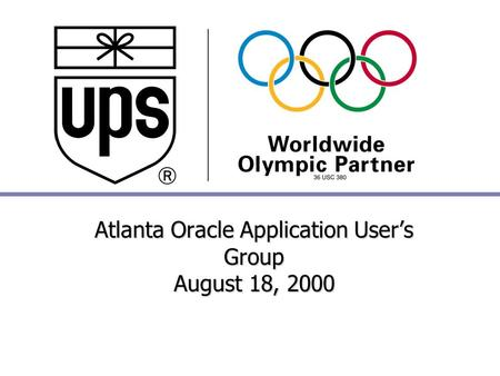 Atlanta Oracle Application User's Group August 18, 2000.